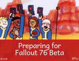 Preparing for Fallout 76 Beta ~ ForTheHoard.com