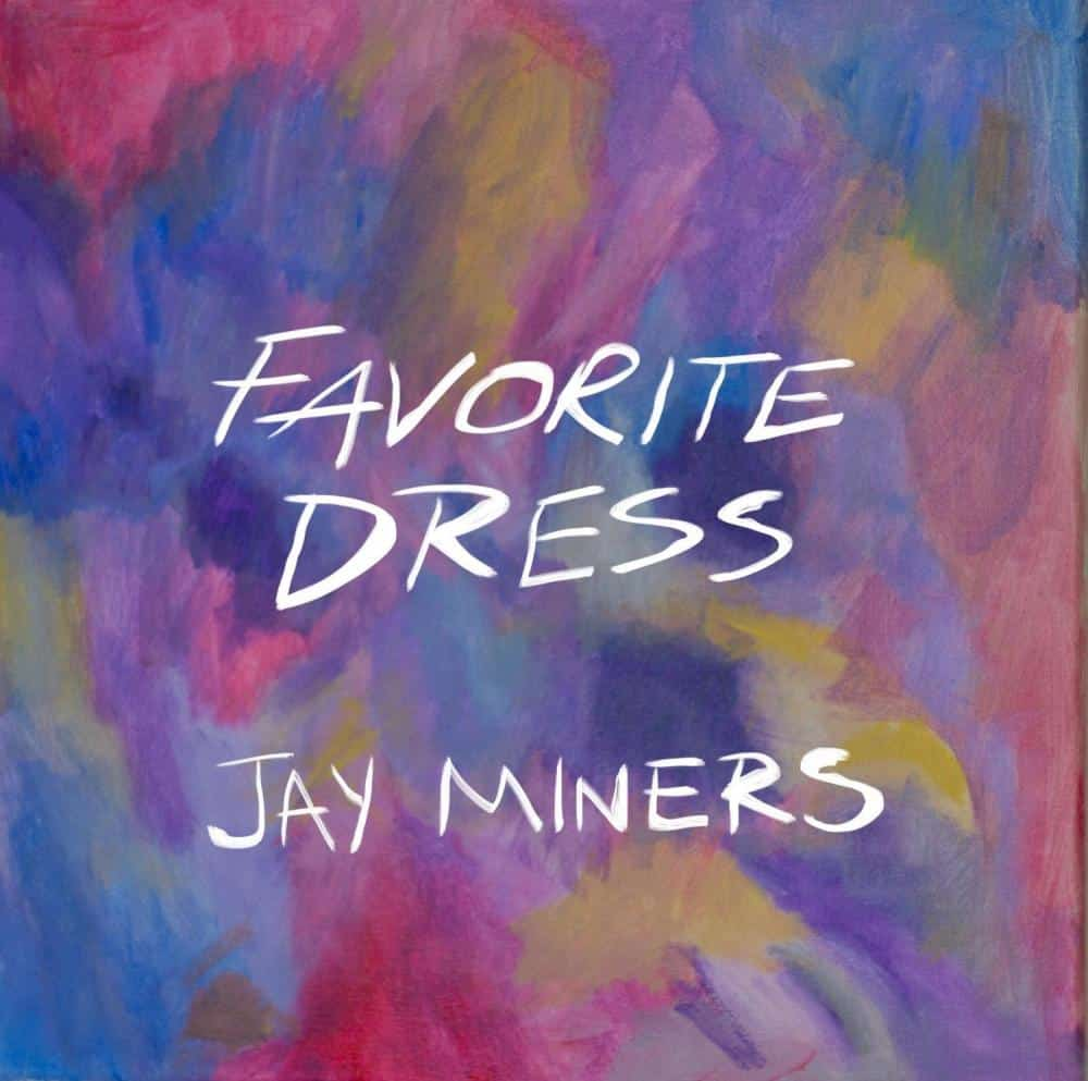 Jay Miners - Favorite dress