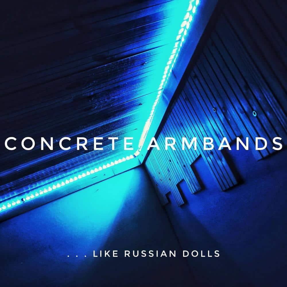 Concrete Armbands - ... Like Russian Dolls