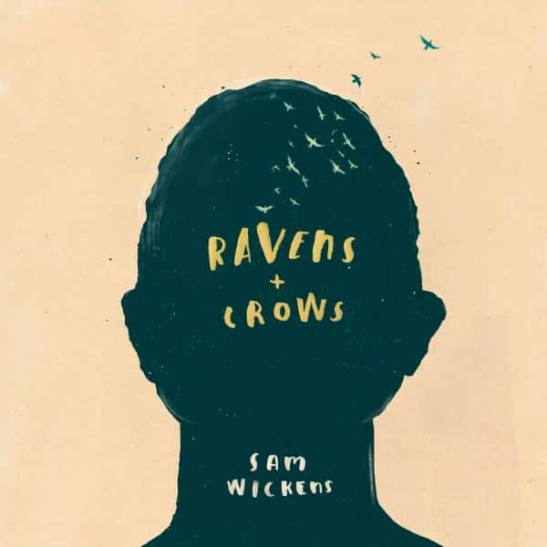 Sam Wickens - Ravens & Crows