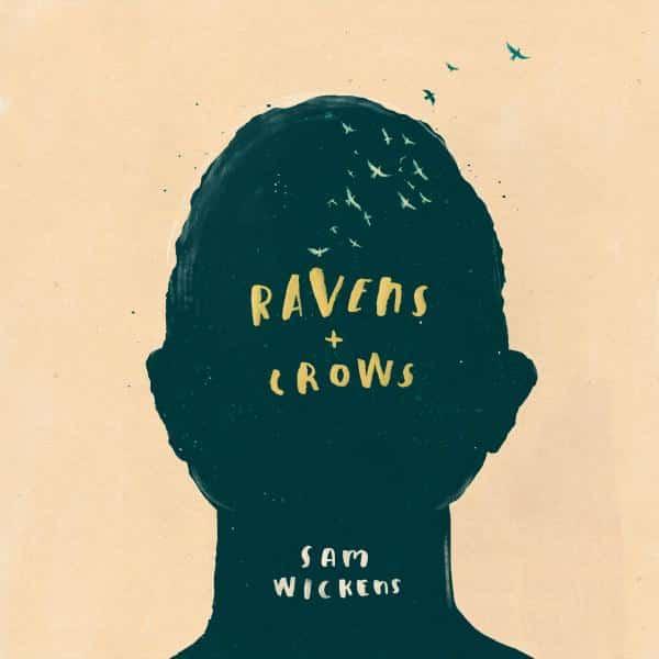 Sam Wickens - Ravens & Crows
