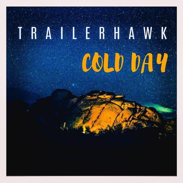 Trailerhawk - Cold Day