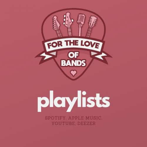 About Music Blog For The Love Of Bands: reviews, playlists