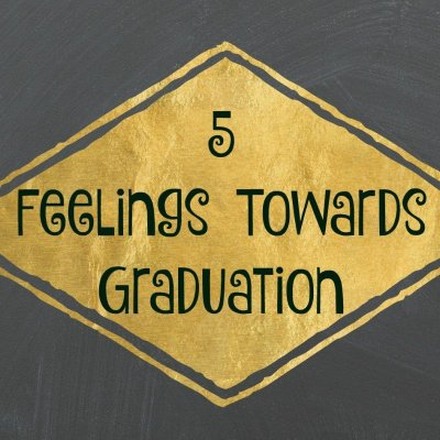 5 Feelings Towards Graduation