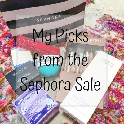 My Picks from the Sephora Sale