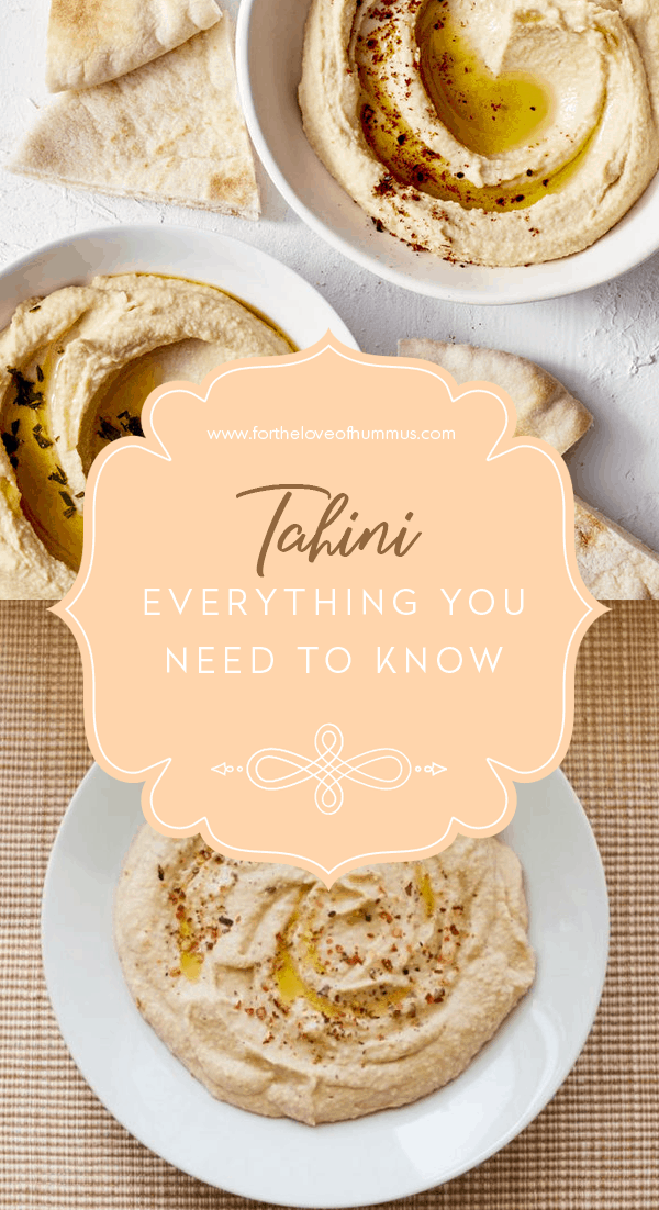 Tahini - Everything You Need to Know - For the Love of Hummus