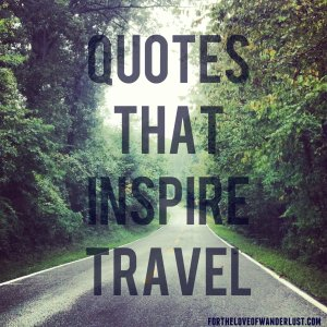 IMG_2672quotesthatinspiretravel