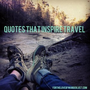 IMG_5204quotesthatinspiretravel