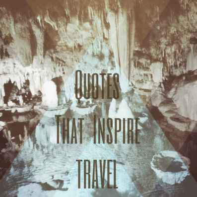 Quotes That Inspire Travel