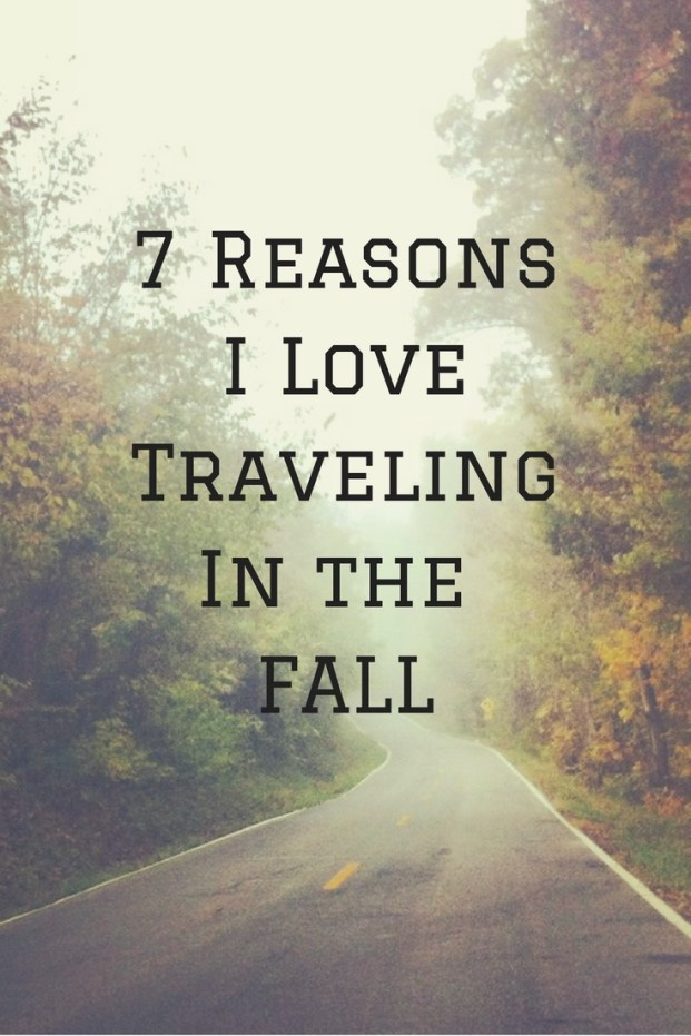 7-reasonsi-lovetravelingin-the-fall