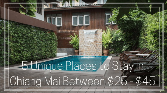 5 Unique Places to Stay in Chiang Mai Between $25 - $45