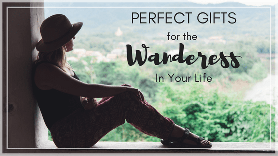Perfect Gifts for the Wanderess in Your Life this Holiday Season