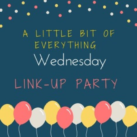 #Alittlebitofeverything Wed. Linky Party