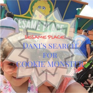 Sesame Place.. Dani's search for Cookie Monster