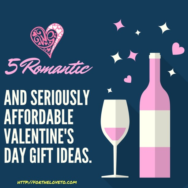 5 Romantic And Seriously Affordable Valentine's Day Gift Ideas