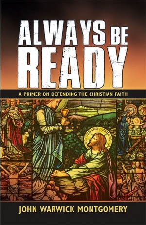 Always Be Ready – A Premier On Defending The Christian Faith