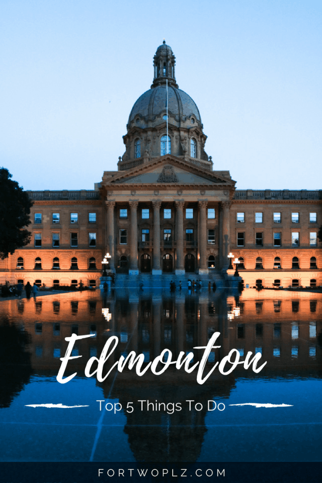 Top 5 Things To Do In Edmonton  For Two, Please-5358
