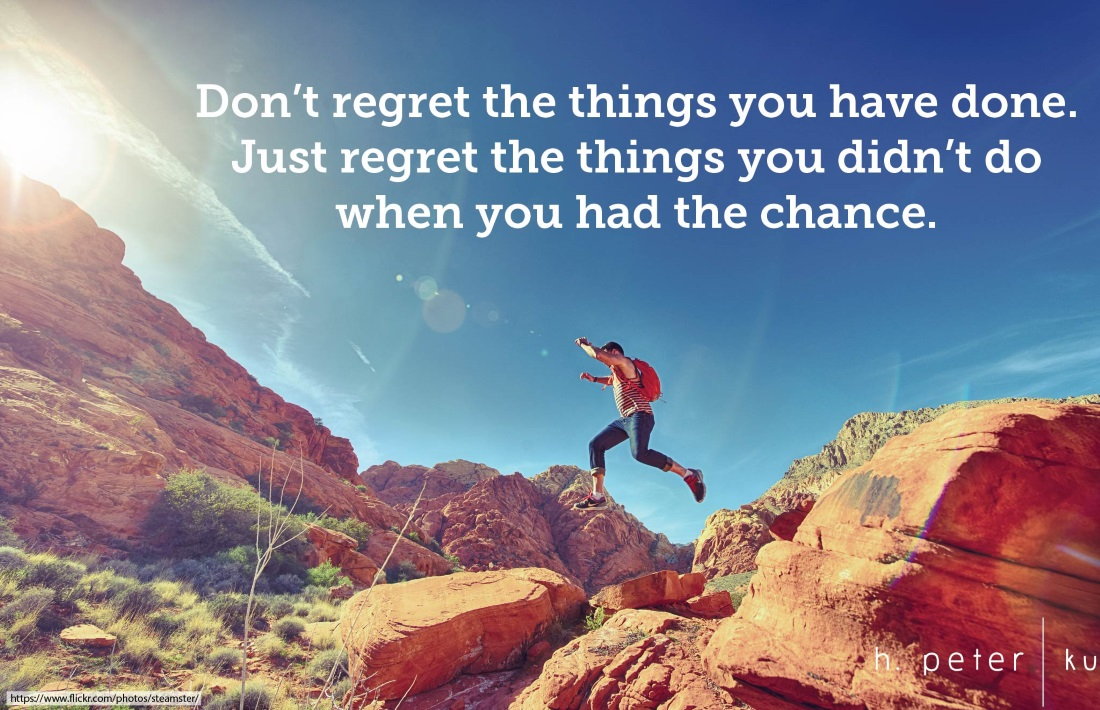 Had Wen I Chance I Didnt Have Dont Things I Regret Done I Do I Regret Things