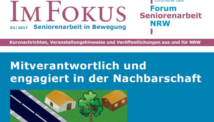 Im Fokus 2/2017: Mitverantwortlich und engagiert in der Nachbarschaft