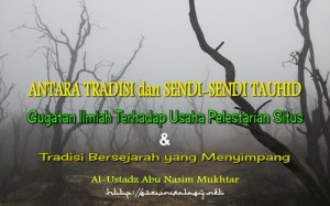 ANTARA TRADISI dan SENDI-SENDI TAUHID