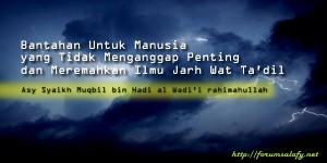 Bantahan Untuk Manusia yang Tidak Menganggap Penting dan Meremahkan Ilmu Jarh Wat Ta'dil