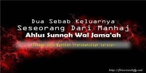 Dua Sebab Keluarnya Seseorang Dari Manhaj Ahlus Sunnah Wal Jama'ah