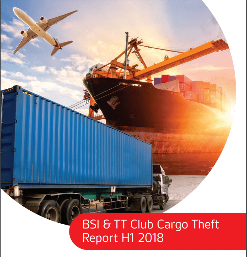 TT CLub and BSI Cargo theft report 2018.  Are you doing enough to protect your suppy chain.