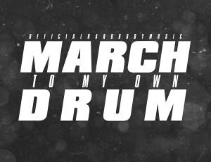 """🚨 New Music Alert! 🚨 OfficialHardBodyMusic – """"March To My Own Drum"""""""