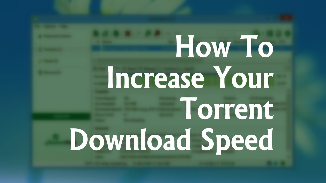 How To Make Your Torrent Download Speed 300% Faster?