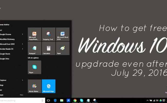How To Get Windows 10 Upgrade For Free Even After July 29