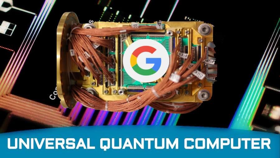 UNIVERSAL QUANTUM COMPUTER GOOGLE