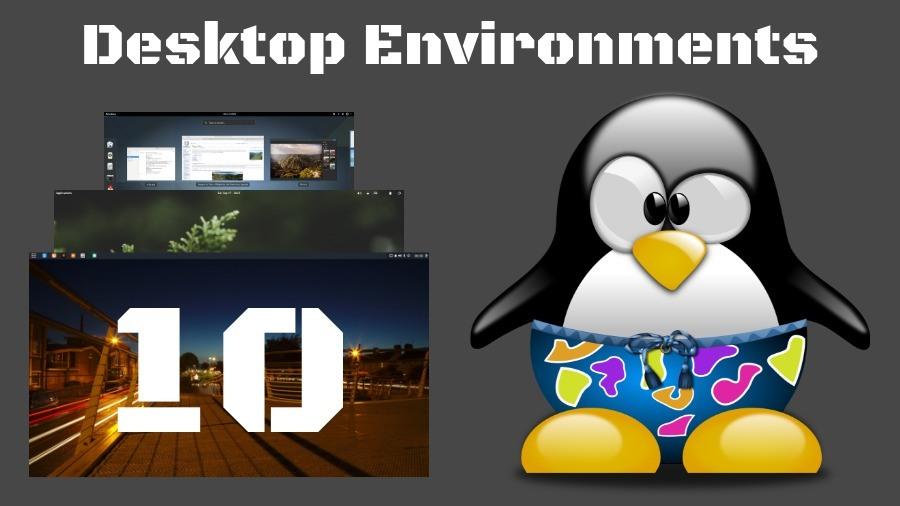 10 Best Linux Desktop Environments And Their Comparison