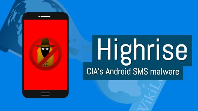 cia android highrise malware 640x360 WikiLeaks: A tool named HighRise used by CIA to hack into the SMS conversations of common people