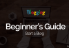 Beginner's Guide to Start a Blog