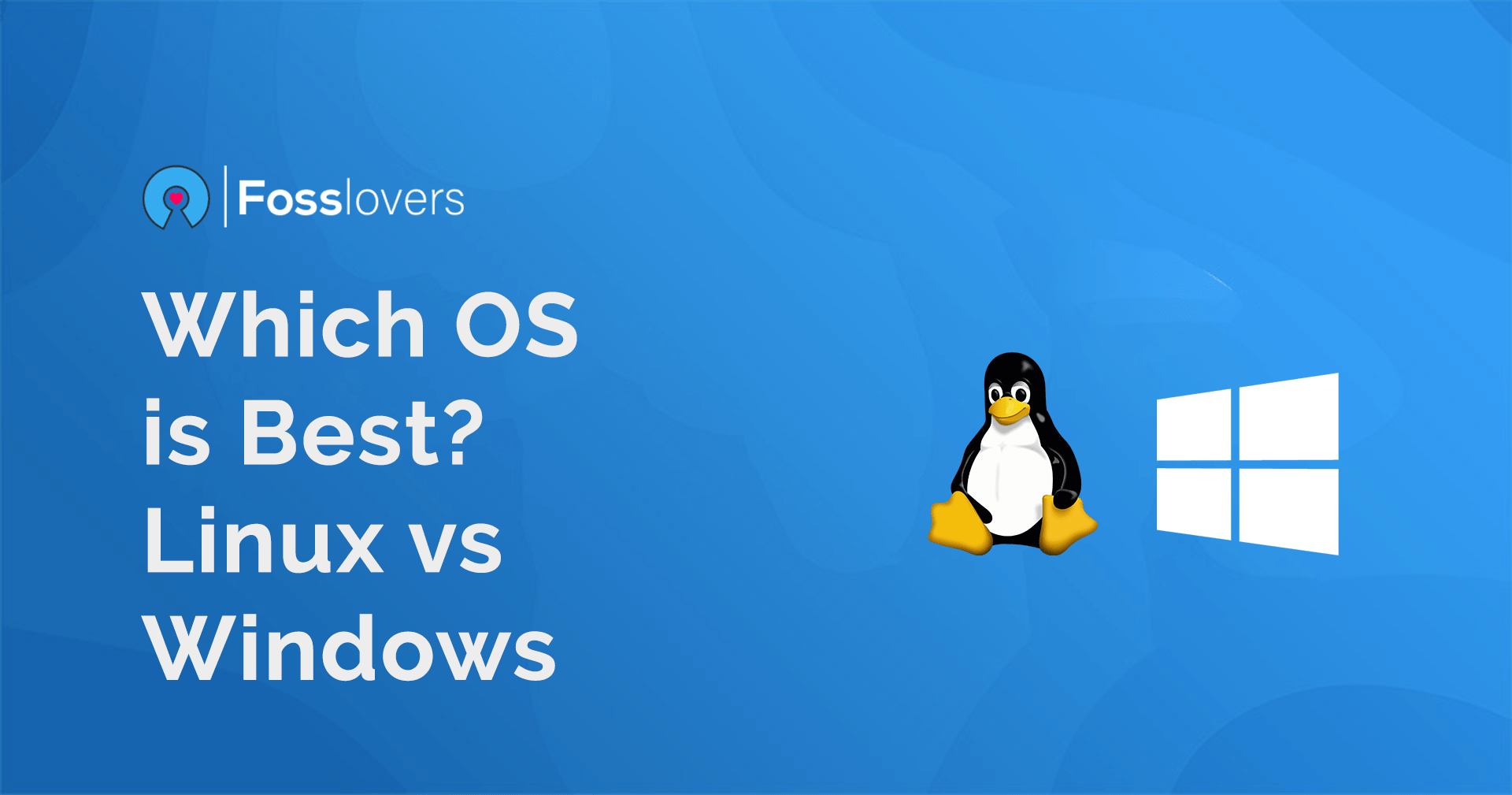 Linux vs Windows Which OS is Best