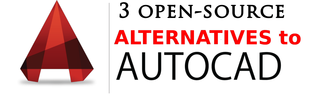 3 Open Source Alternatives To Autocad Foss Naija