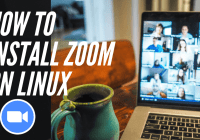 HOW TO INSTALL ZOOM ON LINUX