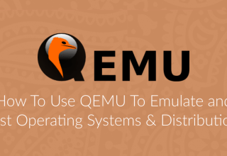 How To Use QEMU To Test Operating Systems & Distributions 1 use qemu