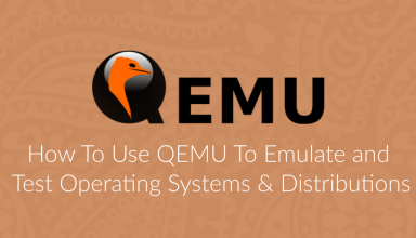 How To Use QEMU To Test Operating Systems & Distributions 13 use qemu