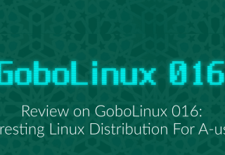 GoboLinux: A Linux Distribution With New Filesystem Hierarchy 16 gobolinux