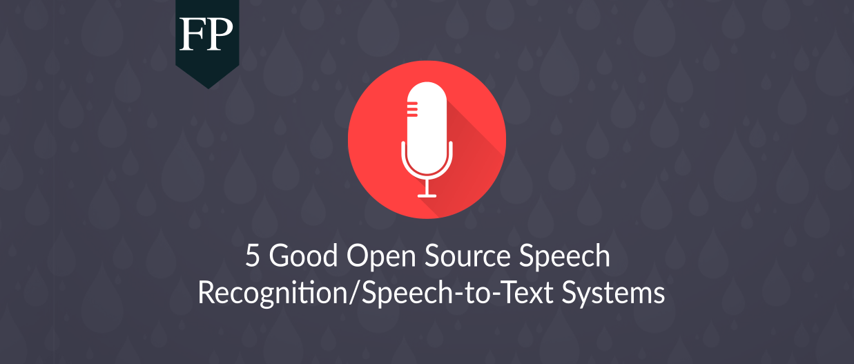 5 Good Open Source Speech Recognition/Speech-to-Text Systems