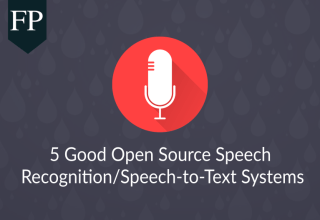 5 Good Open Source Speech Recognition/Speech-to-Text Systems 47 open source speech recognition