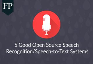 5 Good Open Source Speech Recognition/Speech-to-Text Systems 9 open source speech recognition