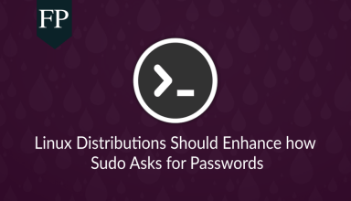 Linux Distributions Should Enhance how Sudo Asks for Passwords 7