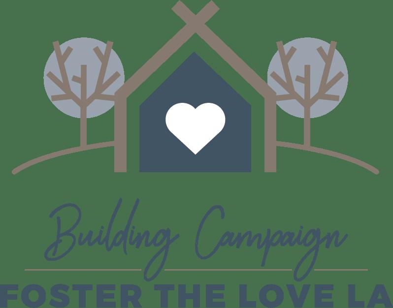 Foster the Love Louisiana Building Campaign