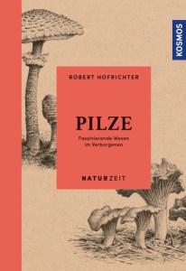 Pilze-Faszinierende Wesen im Verborgenen - Buchcover