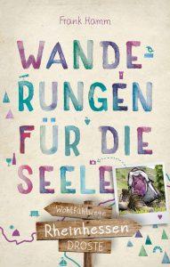 Rheinhessen - Wanderungen für die Seele