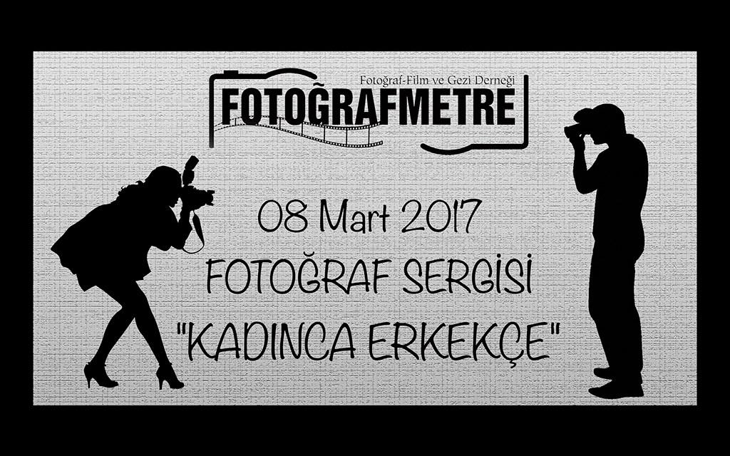 """8 Mart 2017 – """"Kadınca Erkekçe"""""""