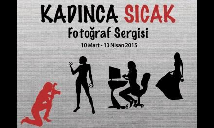 "10 Mart 2015 – ""KADINCA SICAK"""