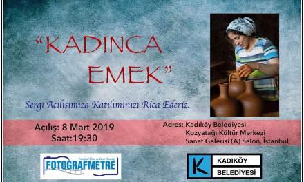 """""""Kadınca – EMEK"""" Fotoğraf sergisi açılışı – 8 Mart 2019 Cuma"""